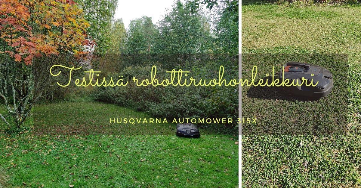 Testissä robottiruohonleikkuri Husqvarna Automower 315X